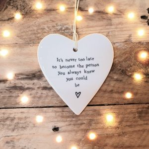 PORCELAIN HANGING HEART NEVER TOO LATE